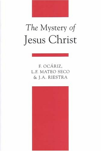 The Mystery of Jesus Christ: A Christology and Soteriology Textbook (Theology Textbook)