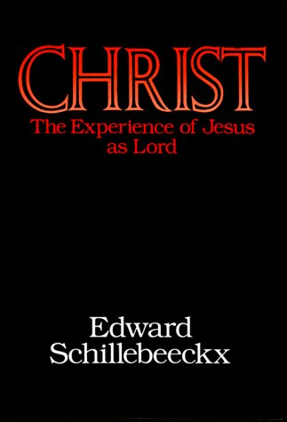 Christ: The Experience of Jesus as Lord