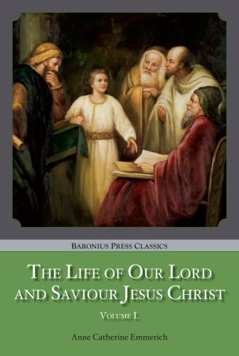The Life of Our Lord and Saviour Jesus Christ [4 Volume set]