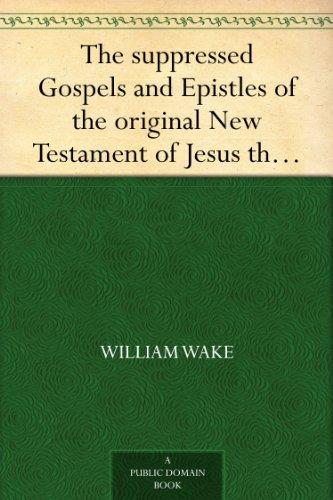 The suppressed Gospels and Epistles of the original New Testament of Jesus the Christ, Volume 8, Ignatius