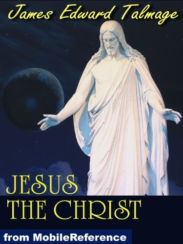 Jesus The Christ, a Story of the Messiah and His Mission (mobi)