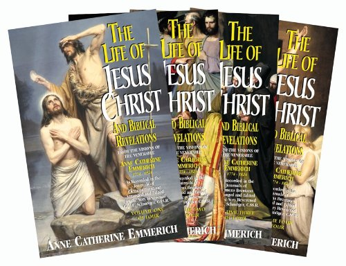 Life of Jesus Christ and Biblical Revelations (4 Volumes)