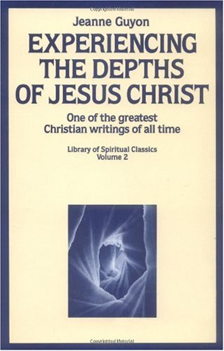 Experiencing the Depths of Jesus Christ (Library of Spiritual Classics, Volume 2)